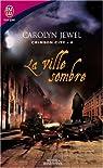 Crimson City, Tome 4 : La ville sombre par Jewel