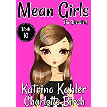 MEAN GIRLS - Book 10 - Disaster: Books for Girls aged 9-12