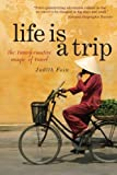 Download Life is a Trip: the transformative magic of travel by Judith Fein (2012-09-27) in PDF ePUB Free Online