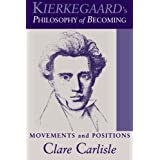 Kierkegaard's Philosophy of Becoming: Movements And Positions (Suny Series in Theology and Continental Thought)