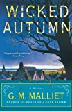 Wicked Autumn, G. M. Malliet, 1250004101