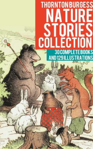Thornton Burgess Nature Stories Collection by [Burgess, Thornton]
