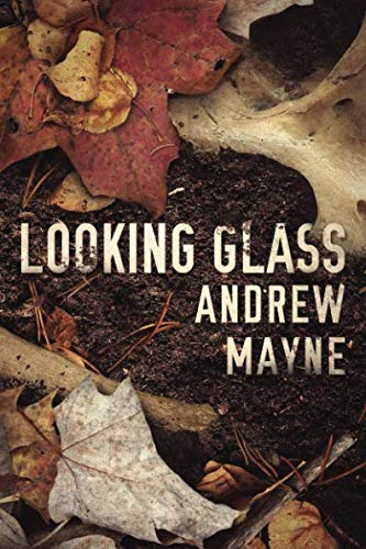 Product picture for Looking Glass (The Naturalist) by Andrew Mayne