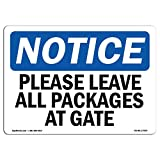 OSHA Notice Sign - Please Leave All Packages at Gate | Choose from: Aluminum, Rigid Plastic or Vinyl Label Decal | Protect Your Business, Construction Site, Warehouse & Shop Area |  Made in The USA
