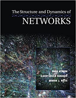 The Structure and Dynamics of Networks (Princeton Studies in Complexity)