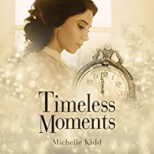 Timeless Moments Audiobook by Michelle Kidd Narrated by Megan Tusing