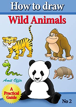 How To Draw Wild Animals How To Draw Cartoon Characters Book 2