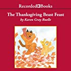 The Thanksgiving Beast Feast: A Harry & Emily Adventure Audiobook by Karen Gray Ruelle Narrated by Suzanne Toren