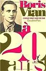 Boris Vian : J'avais vingt ans en 1940 par Plas