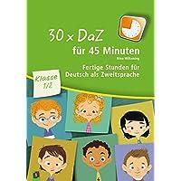 30 x DaZ für 45 Minuten - Klasse 1/2: Fertige Stunden für Deutsch als Zweitsprache
