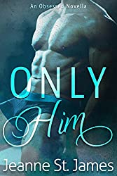Only Him (An Obsessed Novella Book 2)