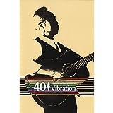 40周年特別記念コンサート ~40Vibration~ @神戸ワールド記念ホール
