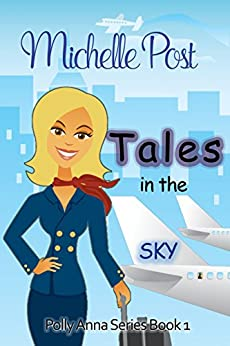 Tales in the Sky (Polly Anna series Book 1) by [Post, Michelle]
