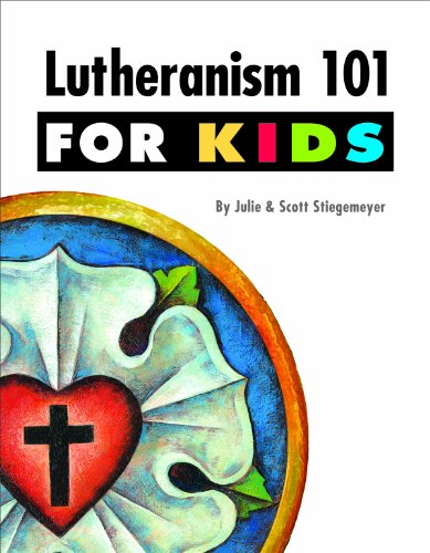 Lutheranism 101 for Kids Pdf