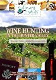 Culinary Travels Wine Hunting in the Hunter