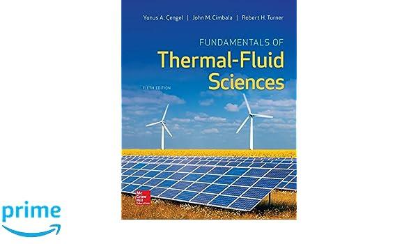 Fundamentals of thermal fluid sciences yunus a cengel dr fundamentals of thermal fluid sciences yunus a cengel dr robert h turner john m cimbala 9780078027680 books amazon fandeluxe Images