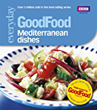 Good Food: Mediterranean Dishes: Triple-tested Recipes (GoodFood 101)