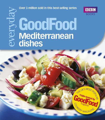 Good Food: Mediterranean Dishes: Triple-tested Recipes: 101 Mediterranean...