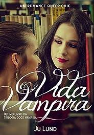 Vida Vampira: Um romance Queer Chic (Doce Vampira Livro 3)