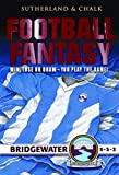 img - for Football Fantasy: Win, Lose or Draw - You Play the Game! Bridgewater 5-3-2 book / textbook / text book