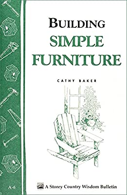 Building Simple Furniture: Storey Country Wisdom Bulletin A-06 from Storey Publishing, LLC