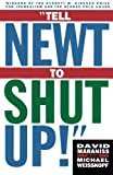 Tell Newt to Shut Up: Prize-Winning Washington Post Journalists Reveal How Reality Gagged the Gingrich Revolution