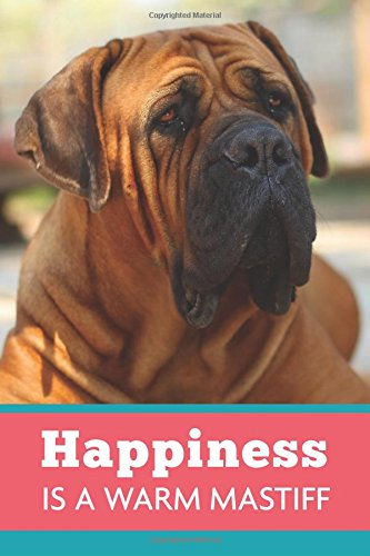 Read Online Happiness Is A Warm Mastiff: Dog Coral Blue, Lightly Lined, 120 Pages, Perfect for Notes, Journaling, Mother's Day and Christmas Gifts PDF