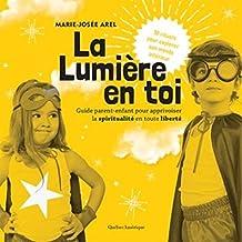 LUMIÈRE EN TOI (LA). GUIDE PARENTS-ENFANTS