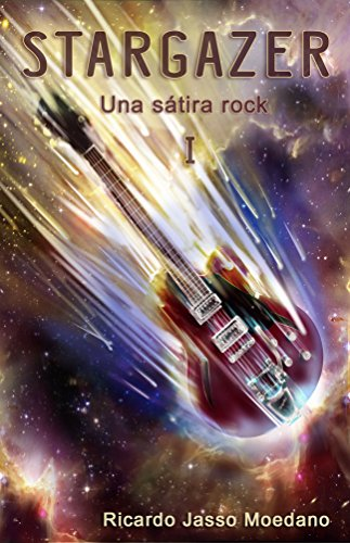 STARGAZER Libro I (Una sátira rock nº 1) (Spanish Edition) by [