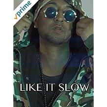 Like It Slow