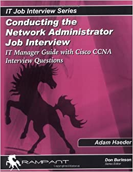 Conducting the Network Administrator Job Interview: IT Manager ...