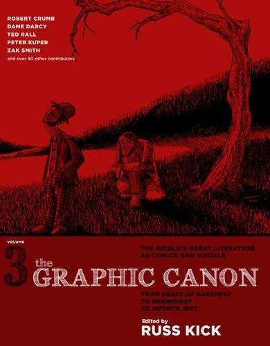 The Graphic Canon, Vol. 3: From Heart of Darkness to Hemingway to Infinite Jest (The Graphic Cano…