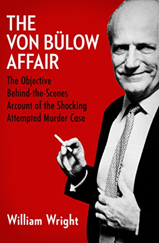 The Von Bülow Affair: The Objective Behind-the-Scenes Account of the Shocking Attempted Murder Case cover