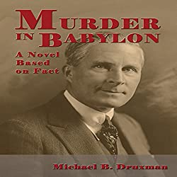 Murder in Babylon: A Novel Based on Fact