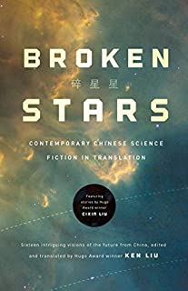 Book Cover: Broken Stars: Contemporary Chinese Science Fiction in Translation
