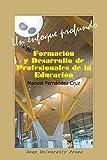 Formación y Desarrollo de Profesionales de la Educación : Un Enfoque Profundo, Fernández Cruz, Manuel, 1939755050