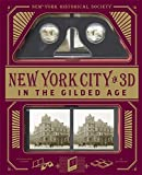 new york historical society new york city in 3d in the gilded age a book plus stereoscopic viewer and 50 3d photos from the turn of the century