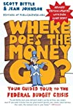 img - for Where Does the Money Go? Rev Ed: Your Guided Tour to the Federal Budget Crisis (Guided Tour of the Economy) book / textbook / text book