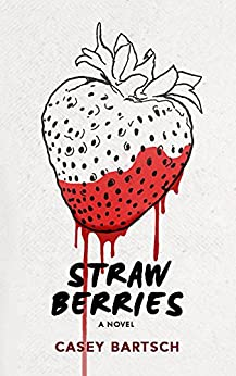 Strawberries by [Bartsch, Casey]