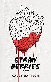 Strawberries: A Wisconsin Serial Killer Thriller