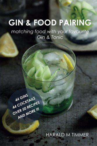 Gin & Food Pairing: matching food with your favorite Gin & Tonic by Harald M Timmer