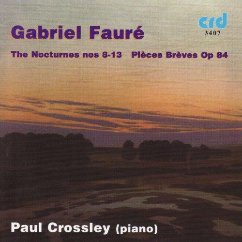 Fauré: The Nocturnes 8-13 / Pieces Breves Op.84