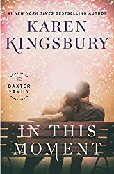 In This Moment: A Novel (The Baxter Family)