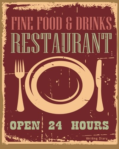 Fine Food & Drinks Restaurant Journal Writing Diary Notebook: Vintage Sign Lined 160 Pages - 8 x 10 Large Journal For Writing In (Journals For Writing In (Large)) (Volume - Journal Restaurant