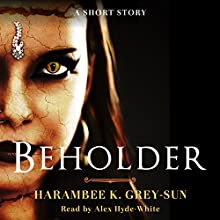 Beholder Audiobook by Harambee K. Grey-Sun Narrated by Alex Hyde-White Punch Audio