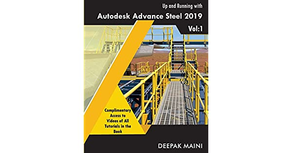 Up and Running with Autodesk Advance Steel 2019: Volume 1