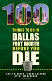 img - for 100 Things to Do in Dallas- Fort Worth Before You Die book / textbook / text book