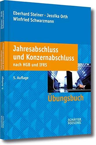 Jahresabschluss und Konzernabschluss nach HGB und IFRS: Übungsbuch