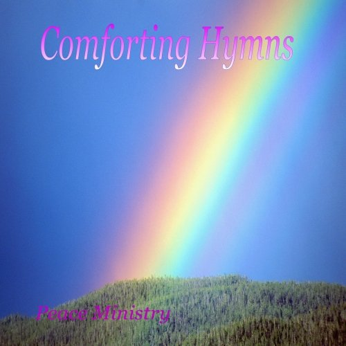 Comforting Hymns - Very Relaxing Instrumental Christian Hymns Peaceful by Peace Ministry Music Productions