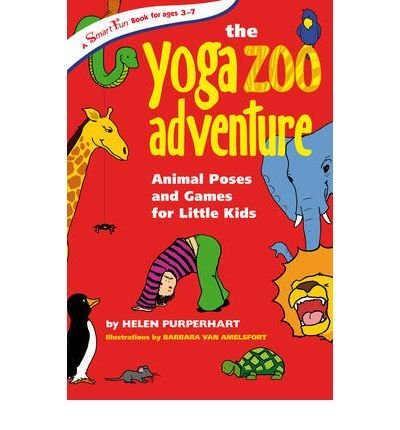 Yoga Zoo Adventures: Animal Poses and Games for Little Kids ...